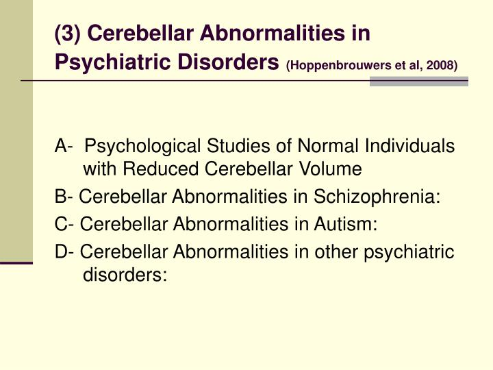(3) Cerebellar Abnormalities in Psychiatric Disorders