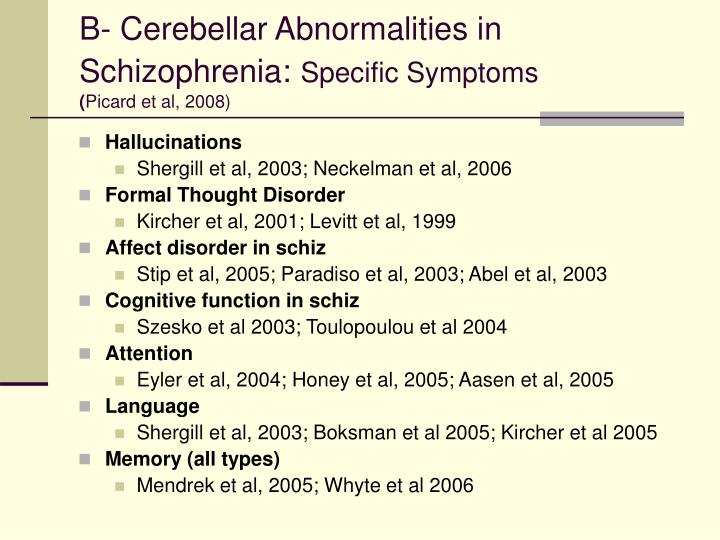 B- Cerebellar Abnormalities in Schizophrenia: