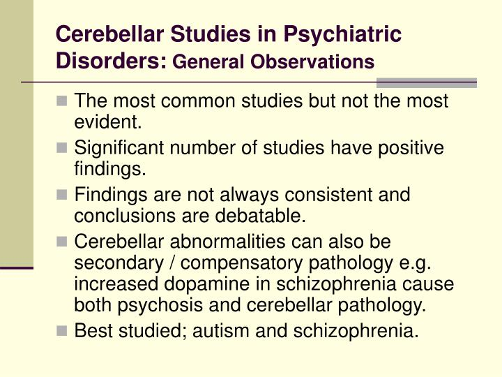 Cerebellar Studies in Psychiatric Disorders: