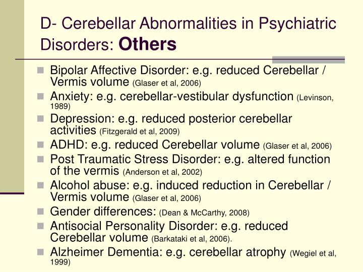 D- Cerebellar Abnormalities in Psychiatric Disorders: