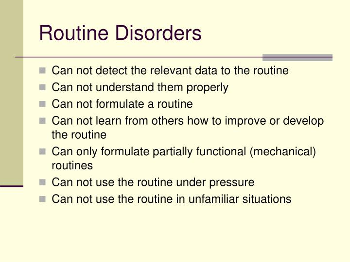 Routine Disorders