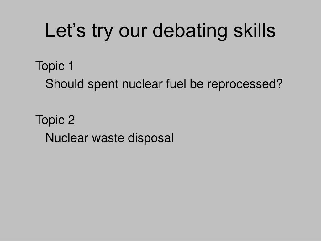 Let's try our debating skills