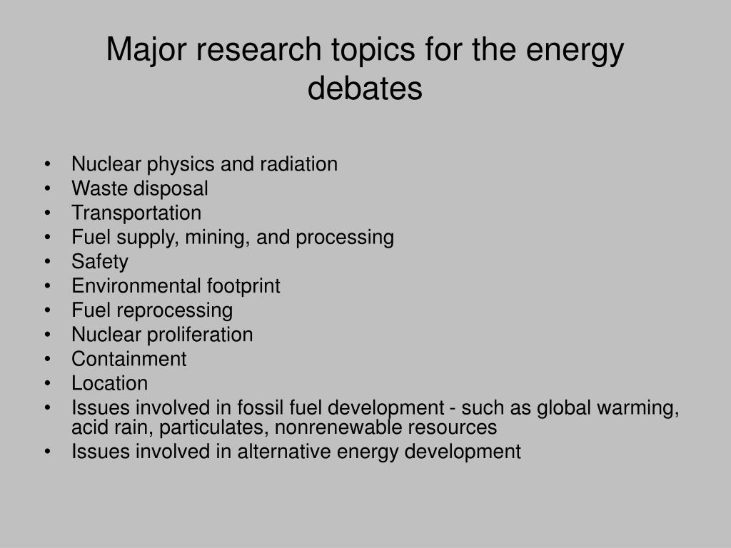 Major research topics for the energy debates