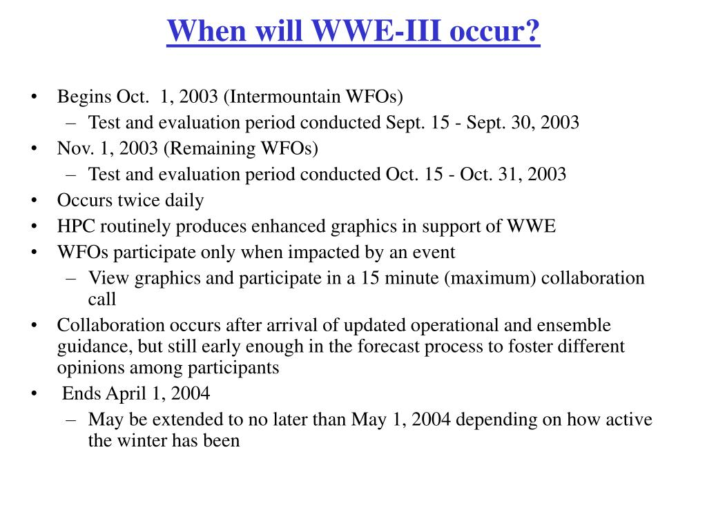 When will WWE-III occur?