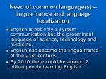 need of common language s lingua franca and language localization