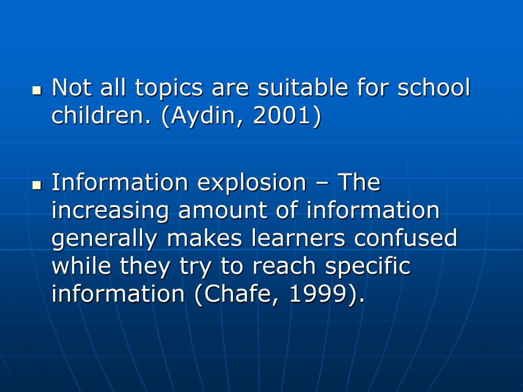 Not all topics are suitable for school children. (Aydin, 2001)