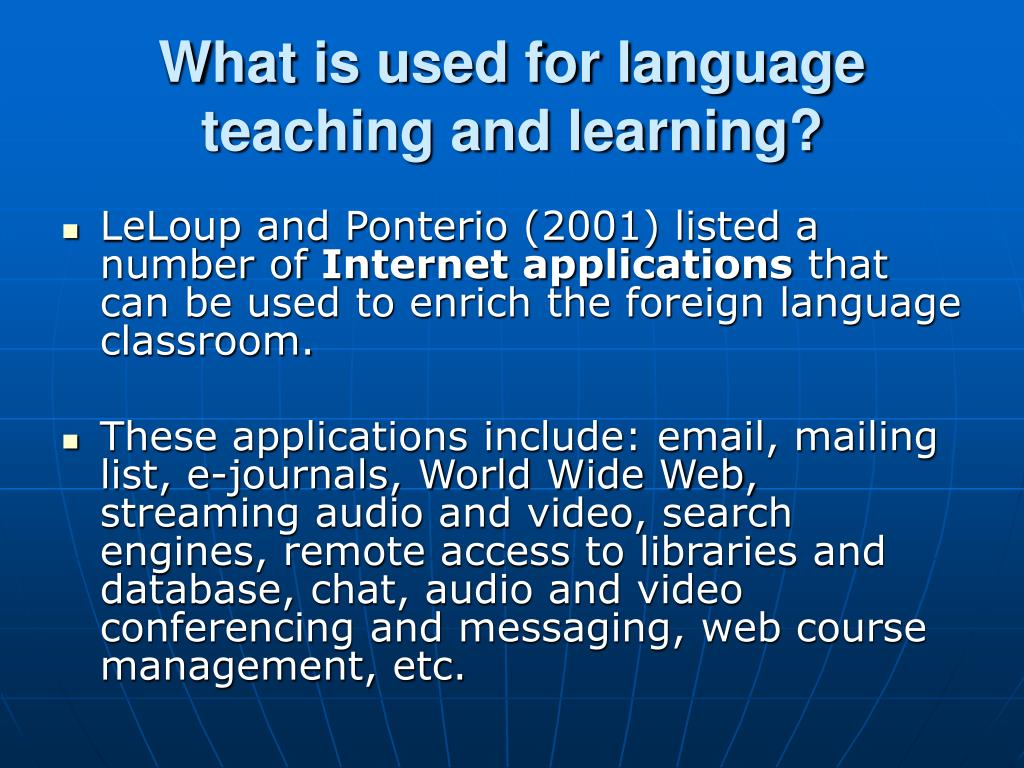 What is used for language teaching and learning?