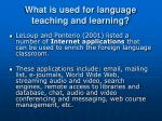 what is used for language teaching and learning