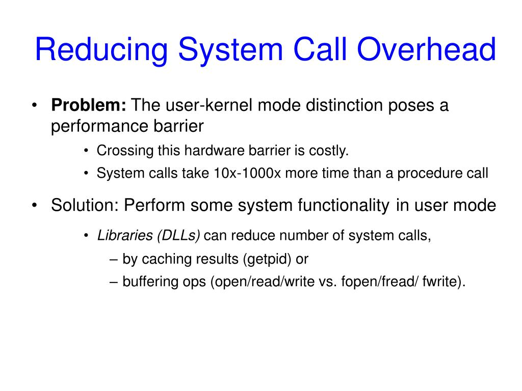 Reducing System Call Overhead