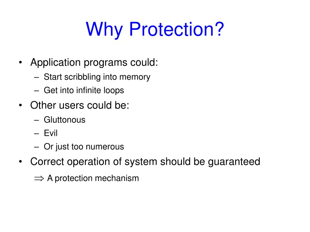 Why Protection?