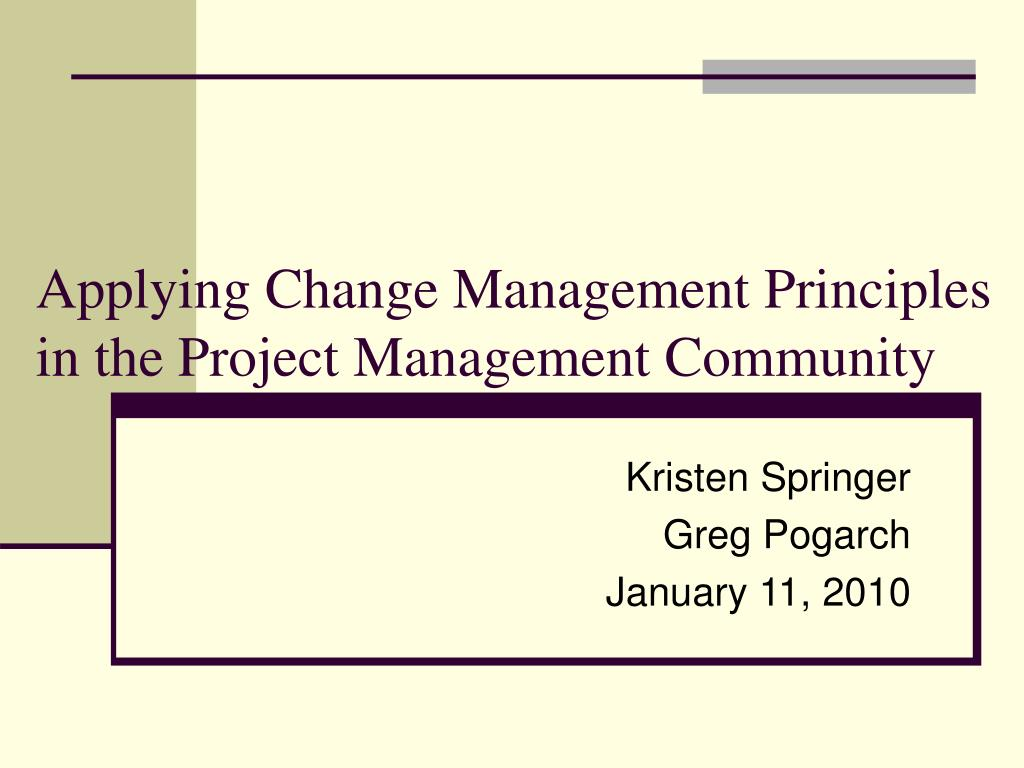 Applying Change Management Principles