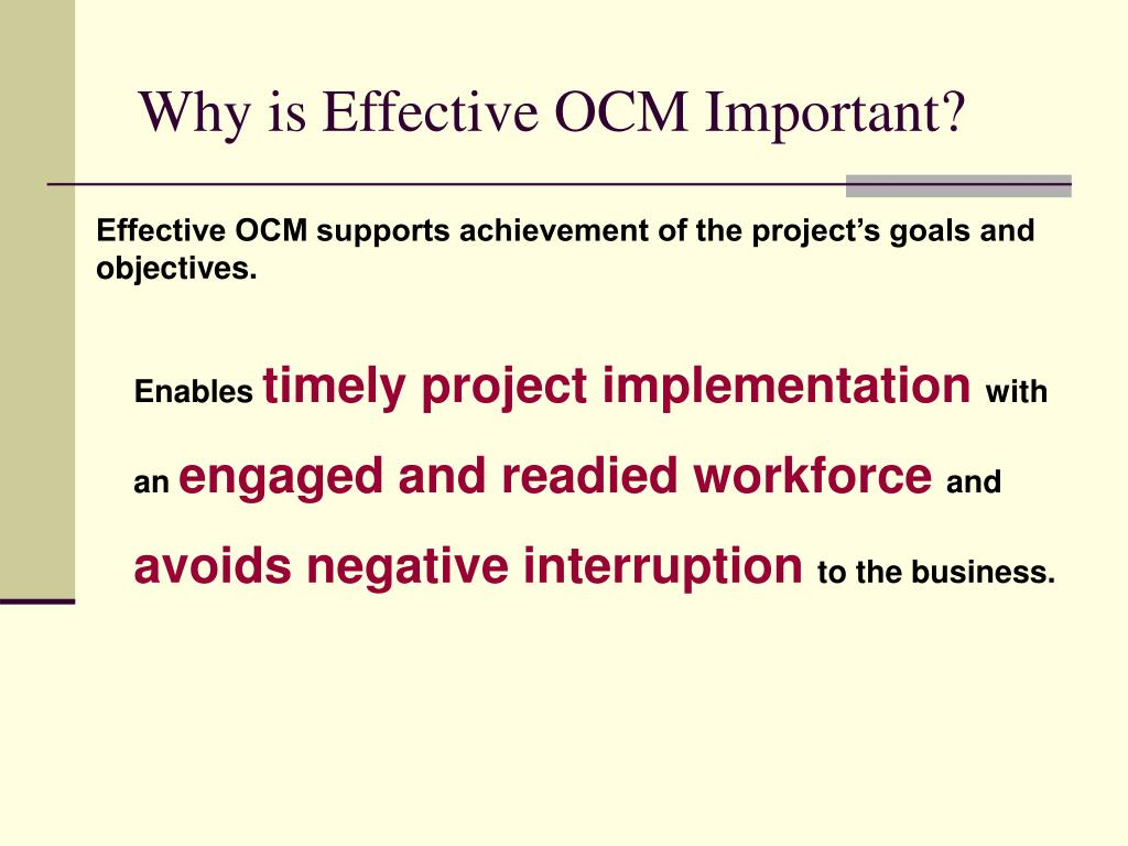 Why is Effective OCM Important?