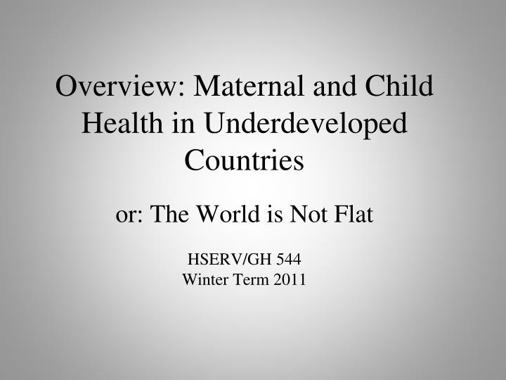 Overview: Maternal and Child Health in Underdeveloped Countries