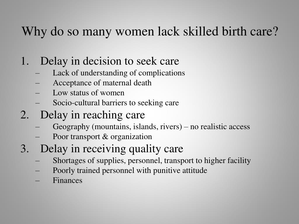 Why do so many women lack skilled birth care?