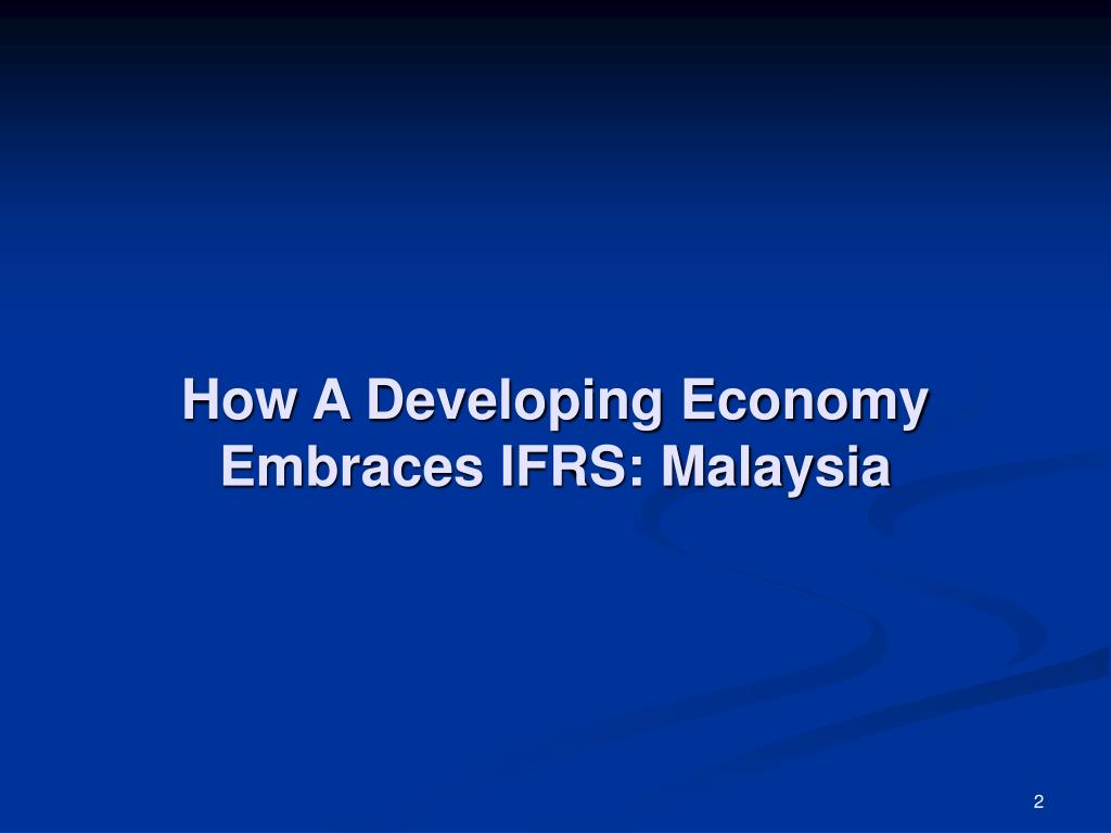 How A Developing Economy Embraces IFRS: Malaysia