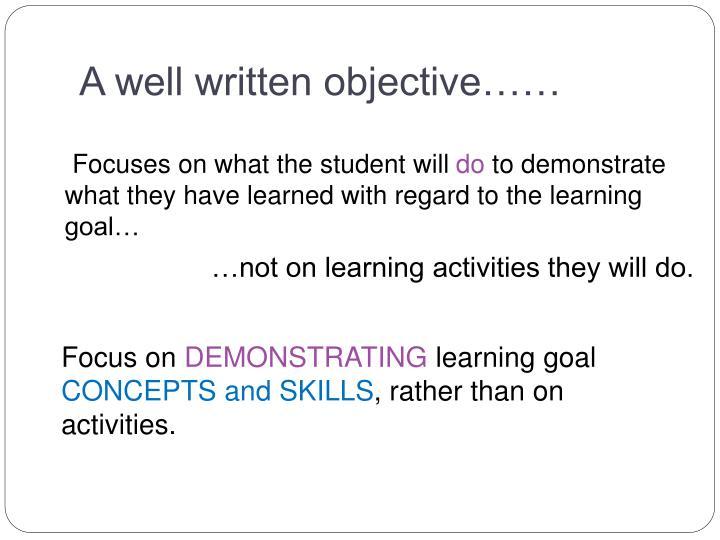 A well written objective……