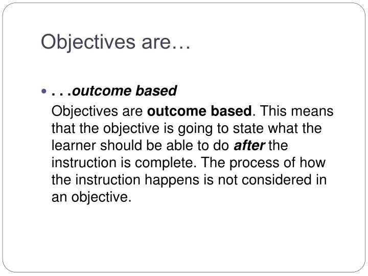 Objectives are…