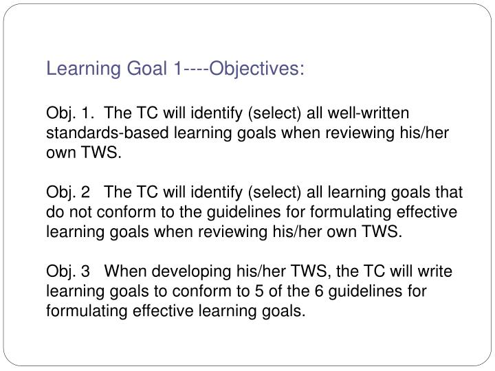 Learning Goal 1----Objectives: