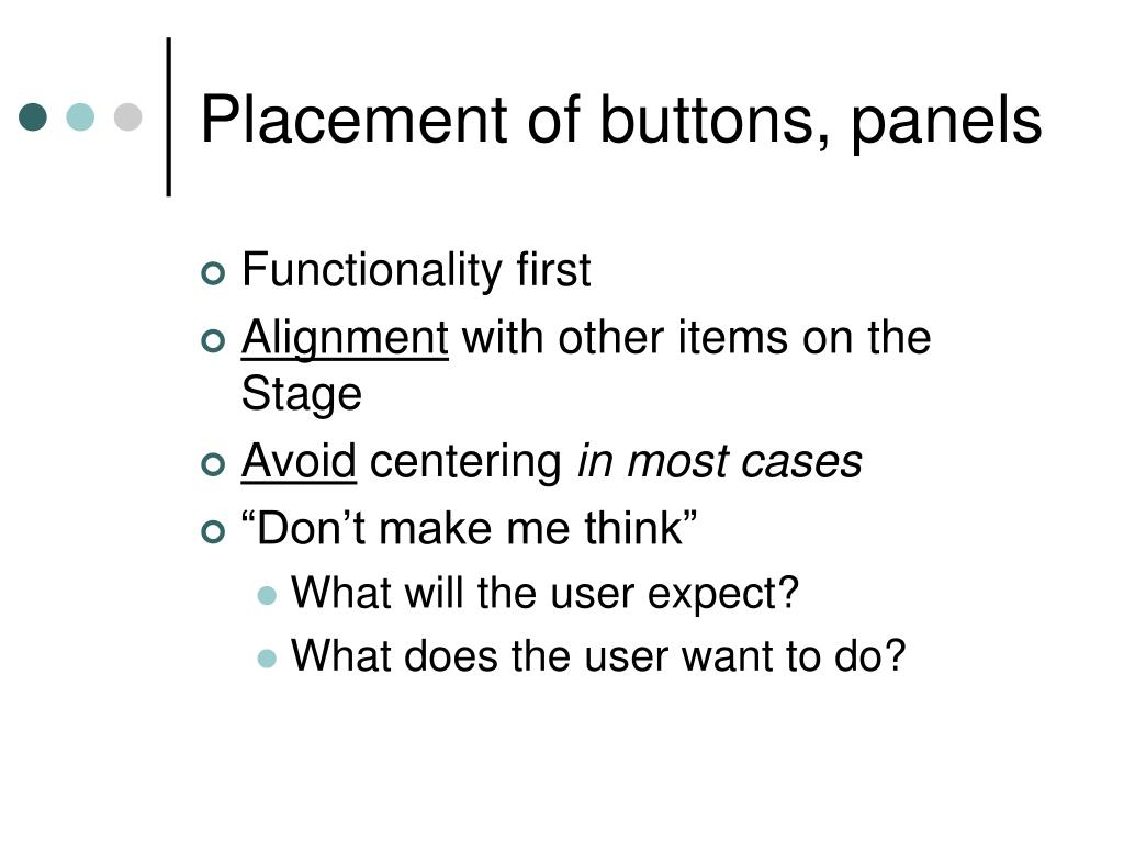 Placement of buttons, panels