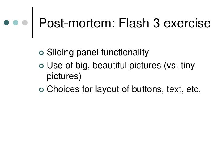 Post mortem flash 3 exercise
