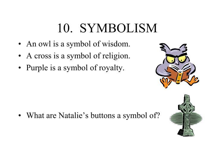 10.  SYMBOLISM