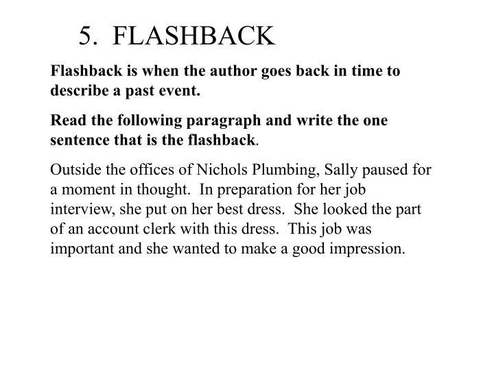 5.  FLASHBACK