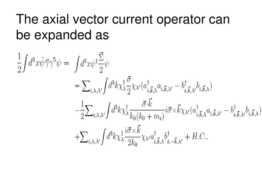 The axial vector current operator can be expanded as
