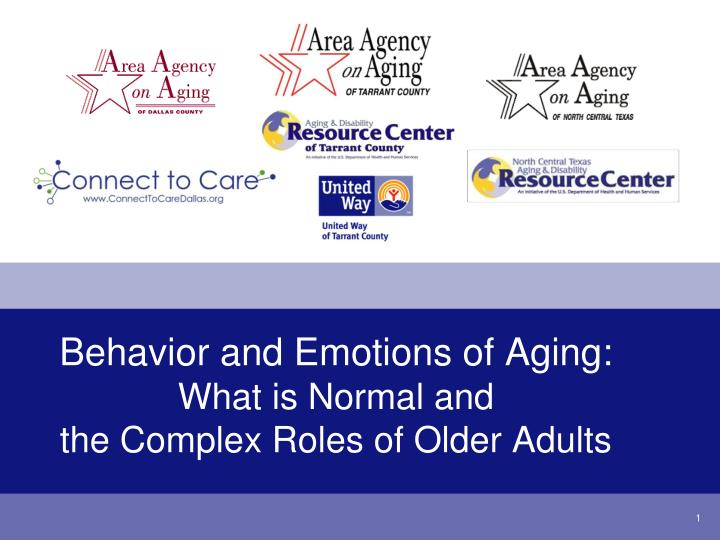 Behavior and emotions of aging what is normal and the complex roles of older adults