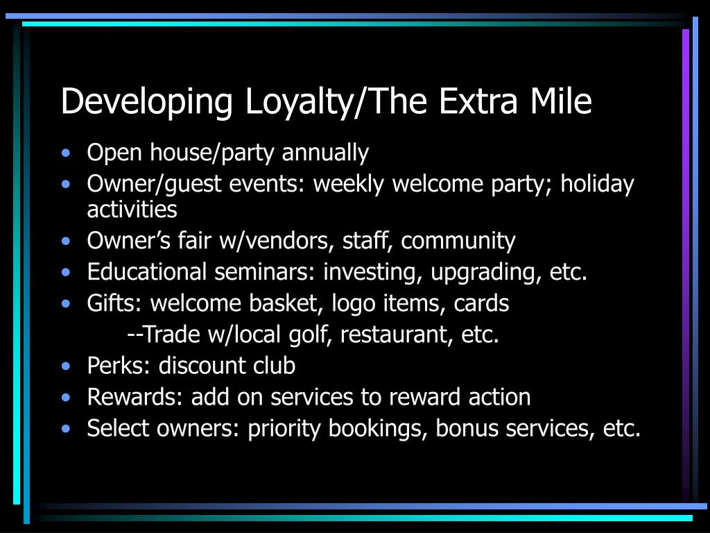 Developing Loyalty/The Extra Mile