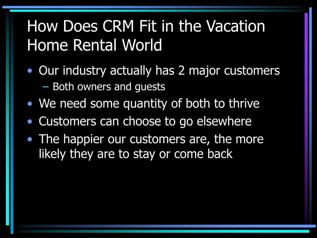 How Does CRM Fit in the Vacation Home Rental World