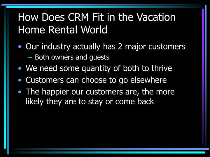 How does crm fit in the vacation home rental world l.jpg