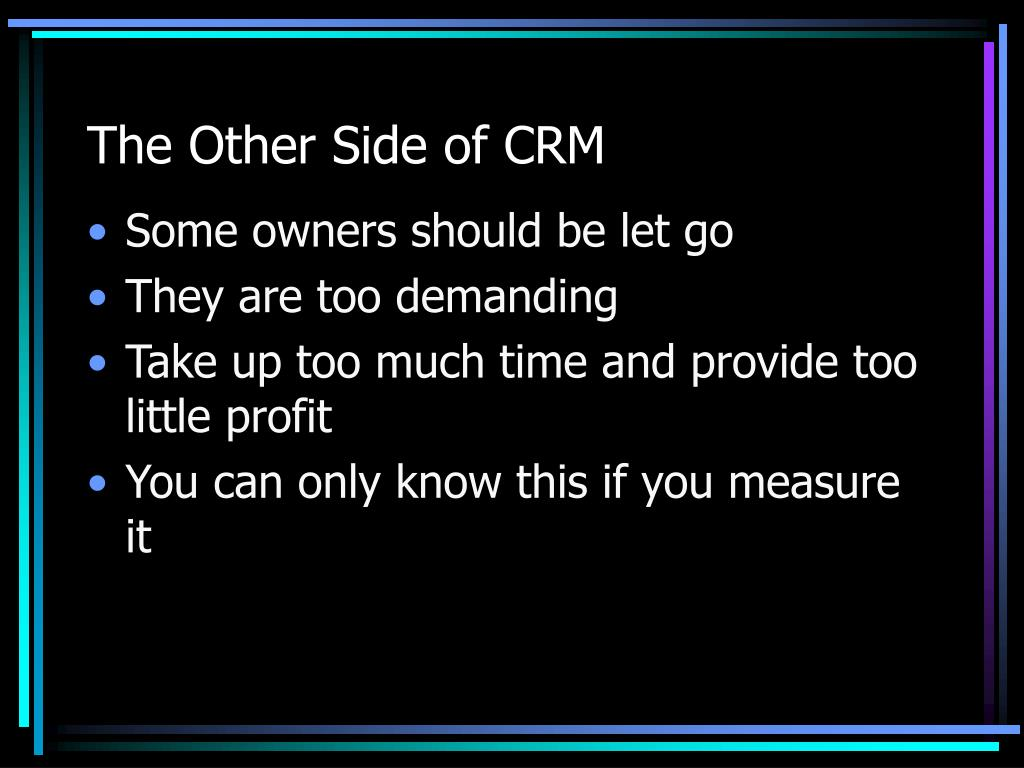 The Other Side of CRM