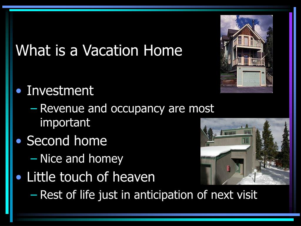 What is a Vacation Home