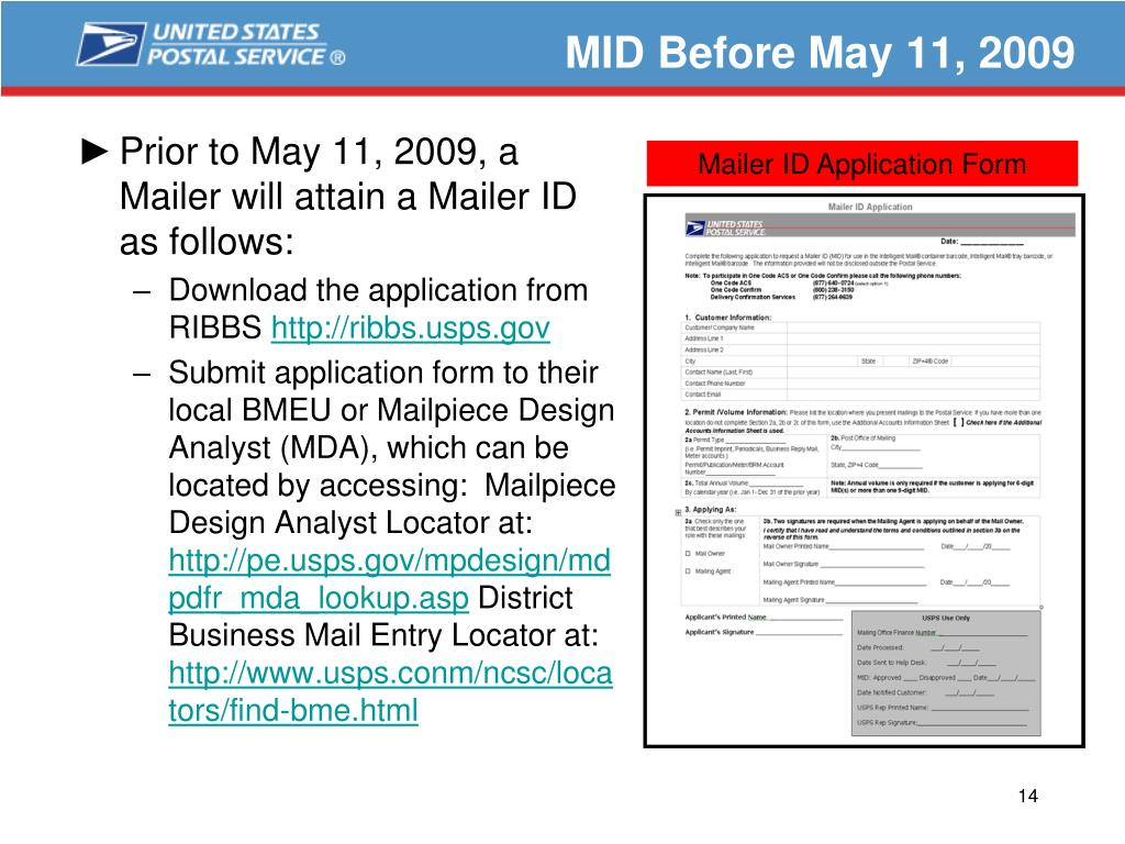 Prior to May 11, 2009, a Mailer will attain a Mailer ID as follows: