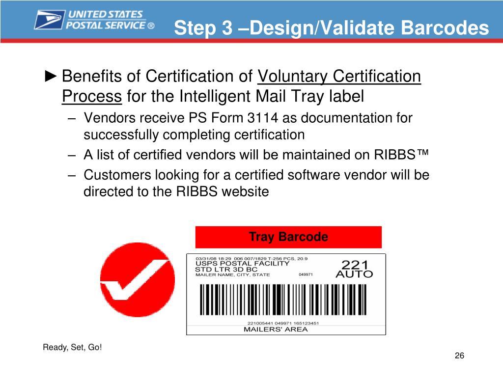 Step 3 –Design/Validate Barcodes