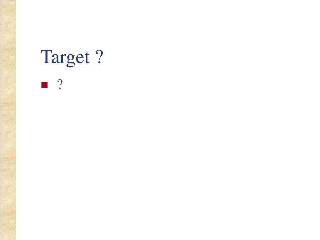 Target ?