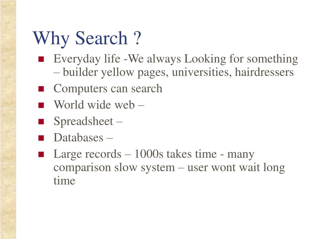 Why Search ?