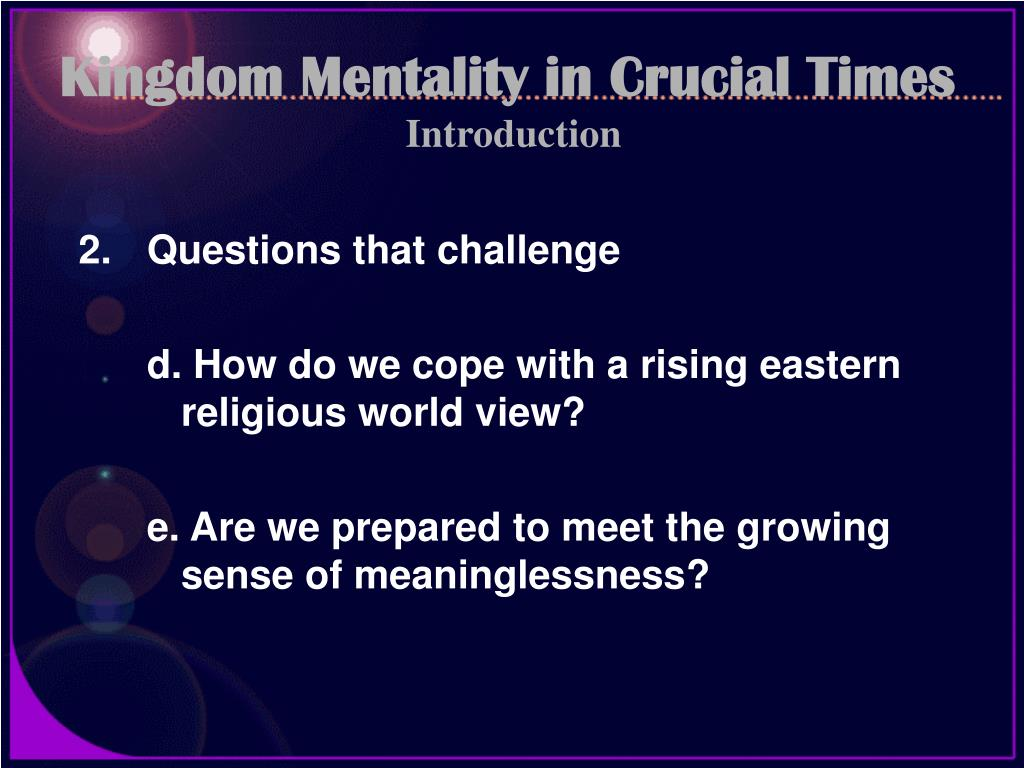 Kingdom Mentality in Crucial Times