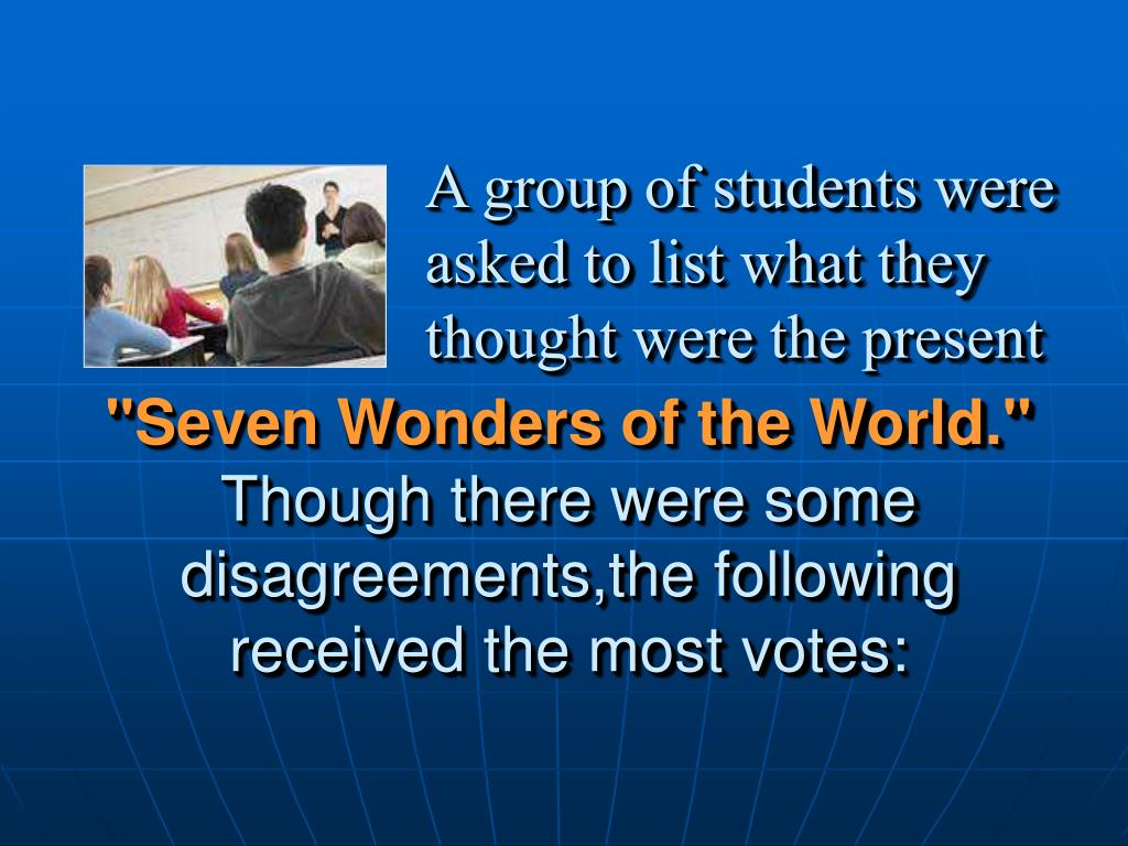 """""""Seven Wonders of the World."""""""