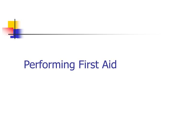Performing First Aid