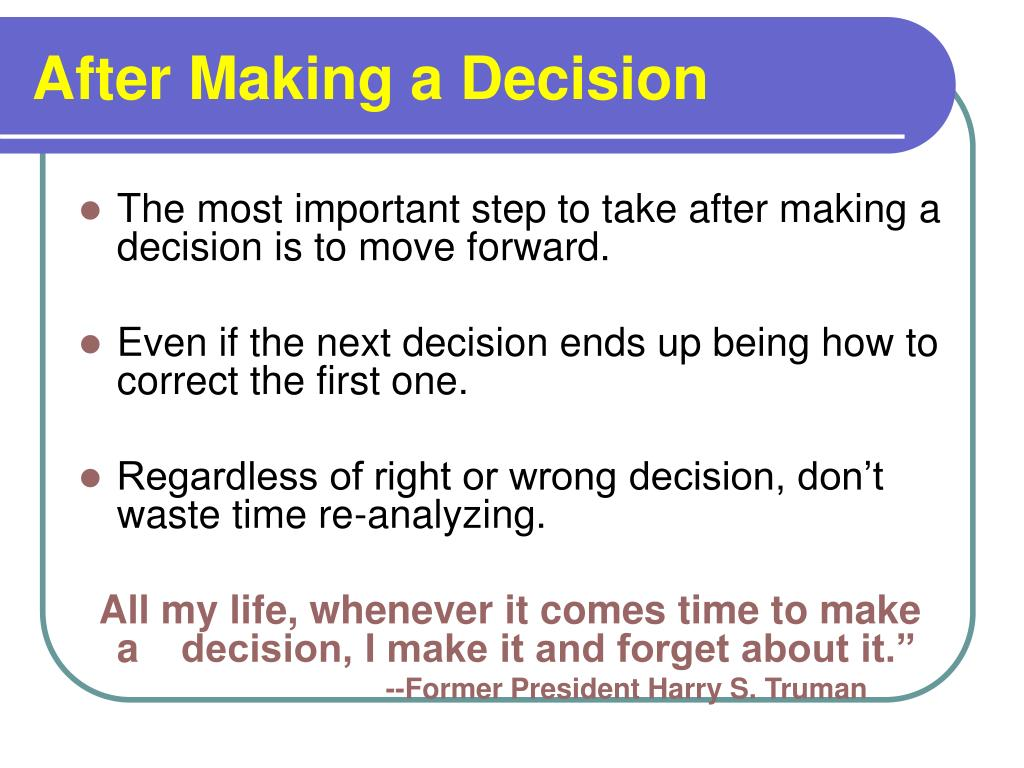 After Making a Decision