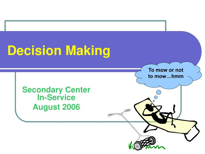 Decision making l.jpg
