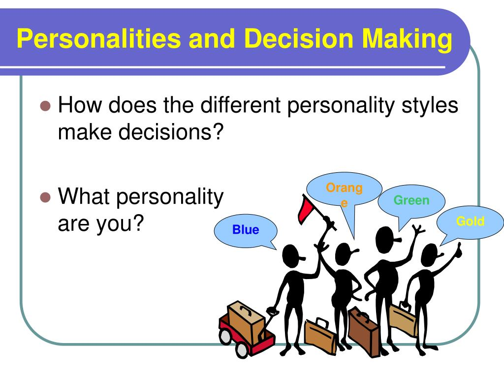 Personalities and Decision Making