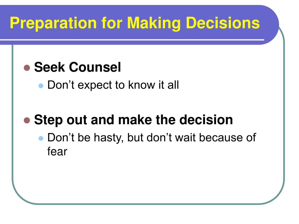 Preparation for Making Decisions