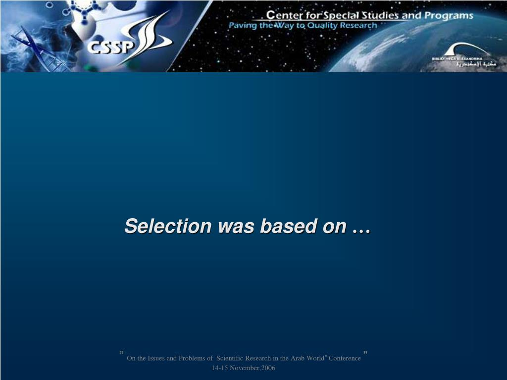 Selection was based on