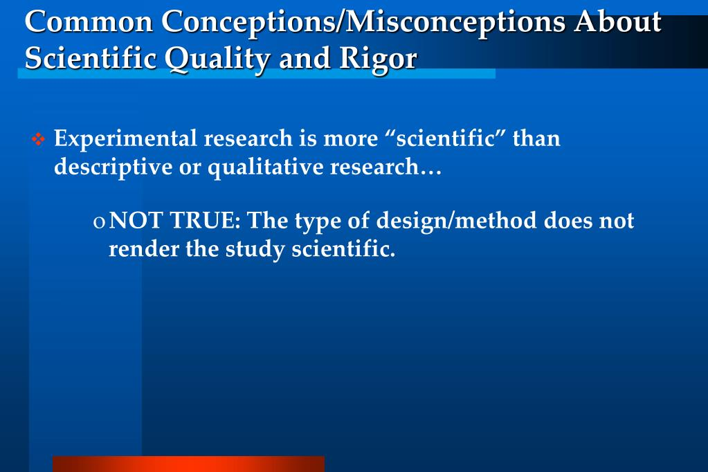 Common Conceptions/Misconceptions About Scientific Quality and Rigor