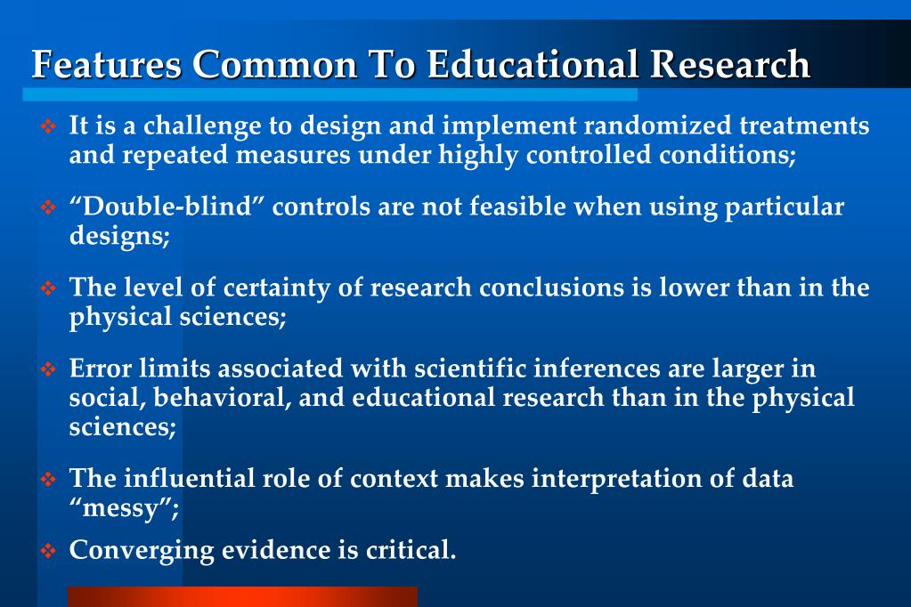 Features Common To Educational Research