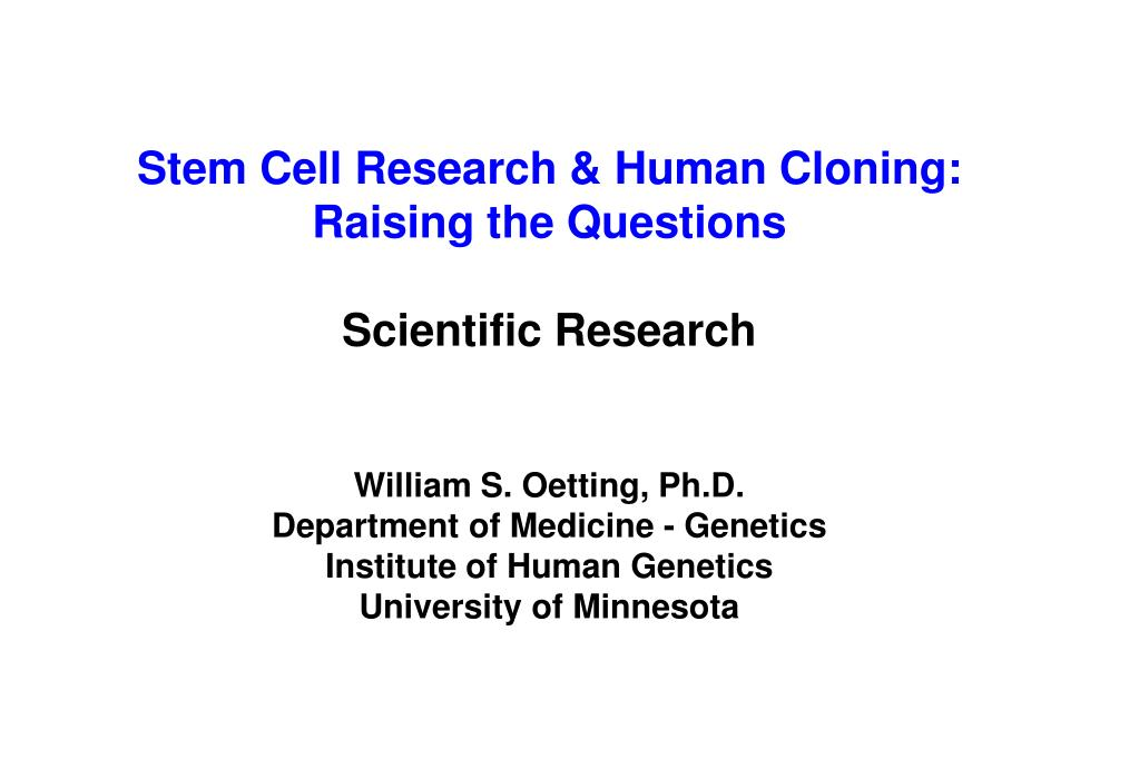 Stem Cell Research & Human Cloning: