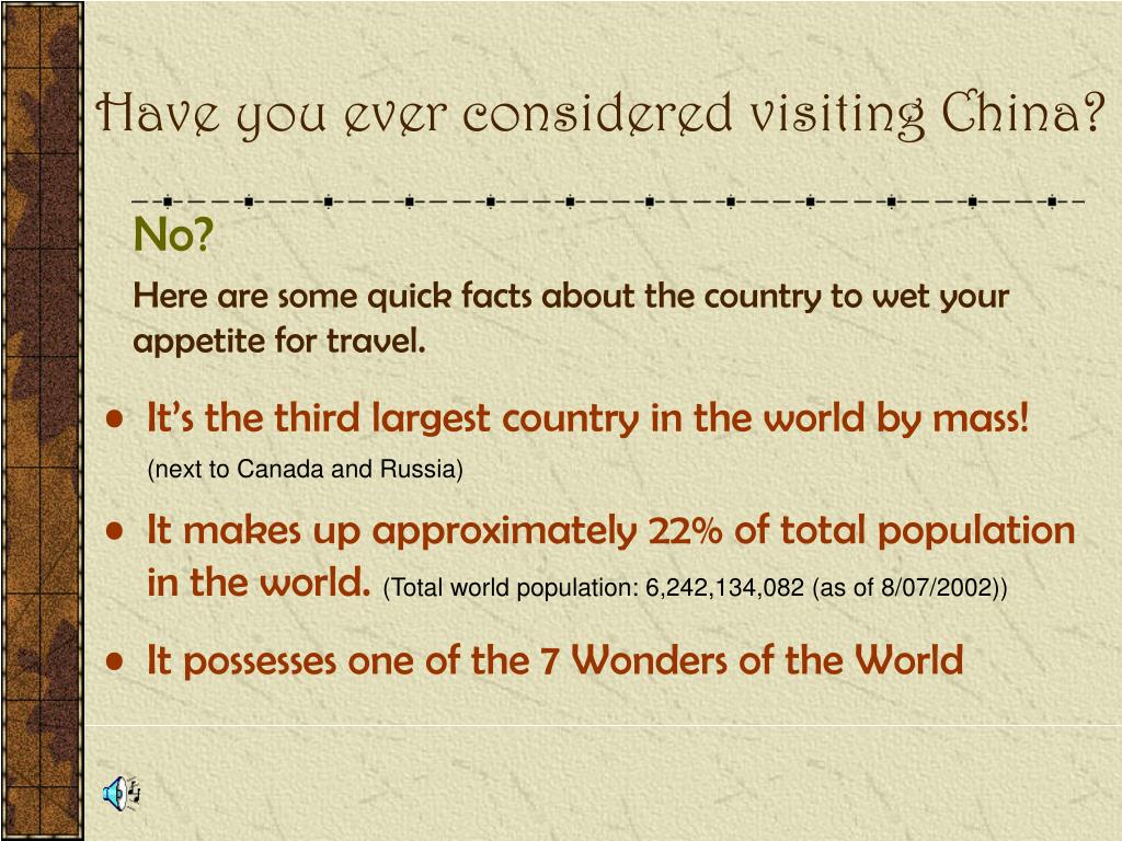 Have you ever considered visiting China?