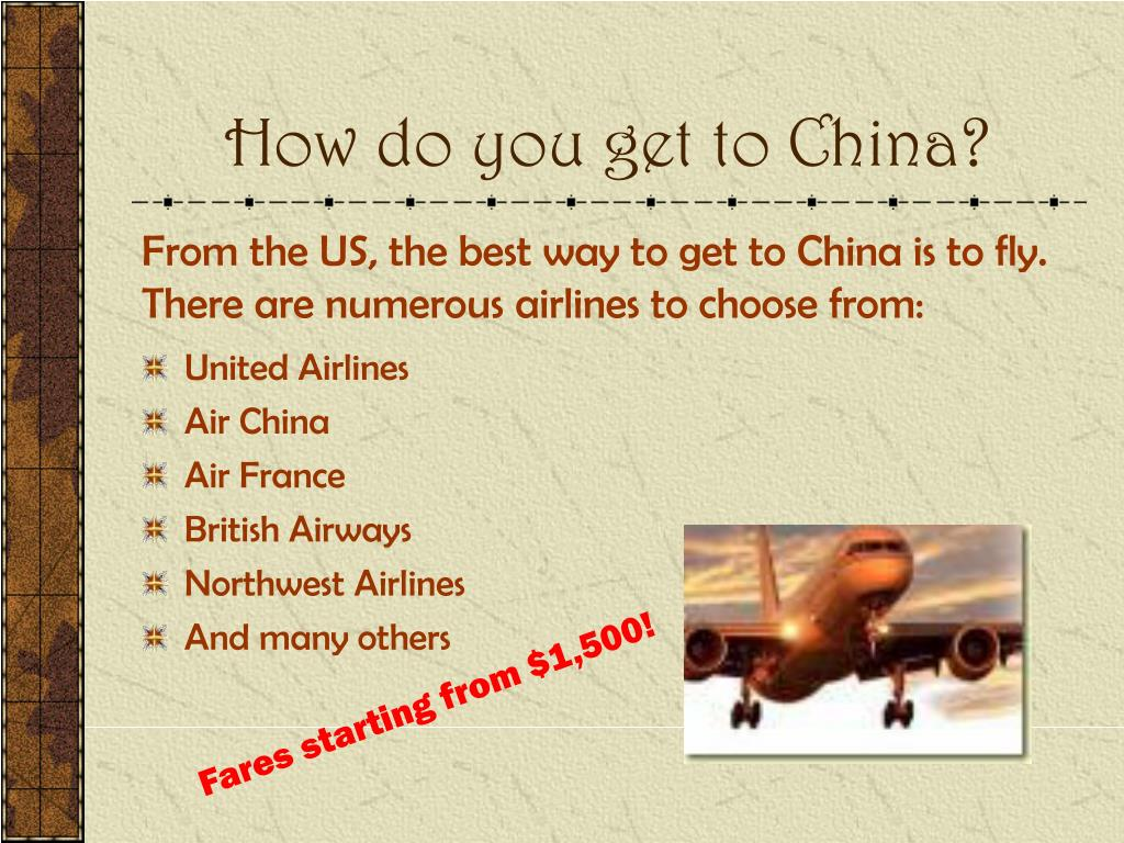 How do you get to China?
